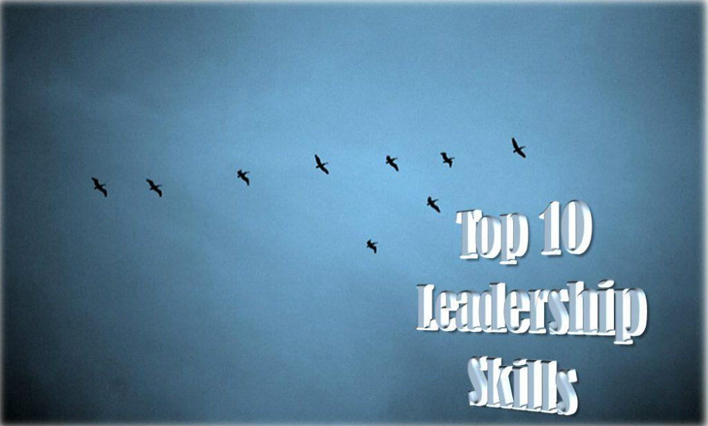 The Top 10 Leadership Skills